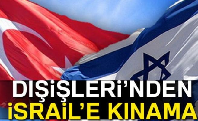TÜRKİYE İSRAİL'İ KINADI!