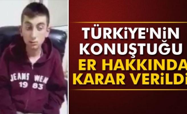 Türkiye'nin konuştuğu er hakkında karar verildi