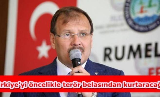 Türkiye'yi öncelikle terör belasından kurtaracağız