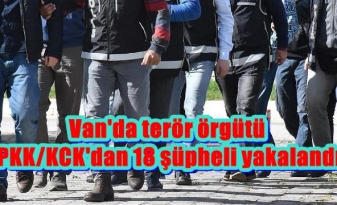 Van'da terör örgütü PKK/KCK'dan 18 şüpheli yakalandı