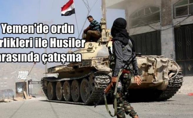 Yemen'de ordu birlikleri ile Husiler arasında çatışma