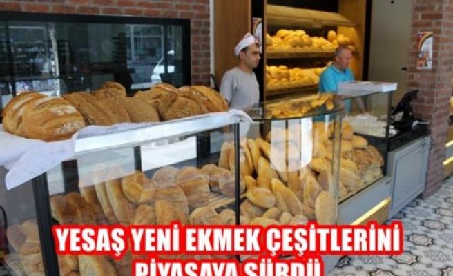 YESAŞ yeni ekmek çeşitlerini piyasaya sürdü