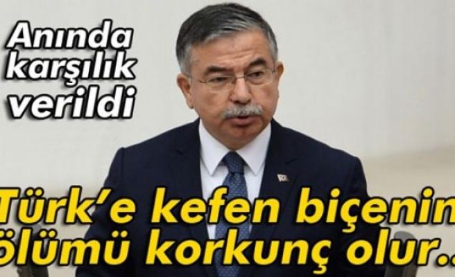 Yılmaz: 'Türk'e kefen biçenin ölümü korkunç olur...'