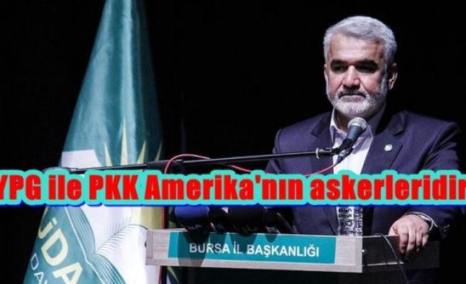 YPG ile PKK Amerika'nın askerleridir