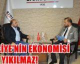 Türkiye'nin ekonomisi asla yıkılmaz!
