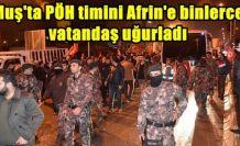 Muş'ta PÖH timini Afrin'e binlerce vatandaş uğurladı