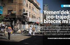 Yemen'deki jeo-trajedi bitecek mi?