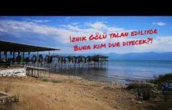 İznik Gölü Talan Ediliyor!