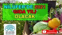 NİLÜFER'DE 2021 GIDA YILI OLACAK