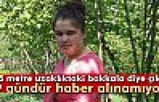 15 yaşındaki genç kızdan 9 gündür haber alınamıyor