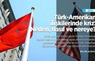 Türk-Amerikan ilişkilerinde kriz: Neden, nasıl...