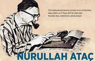 'Deneme'den vazgeçmeyen yazar: Nurullah Ataç
