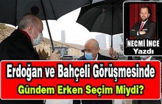 Erdoğan ve Bahçeli Görüşmesinde Gündem Erken...