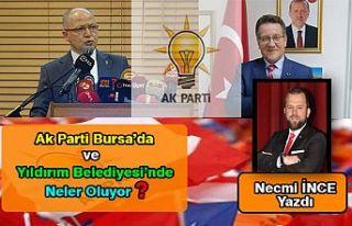 Necmi İnce Yazdı: Ak Parti Bursa'da ve Yıldırım...