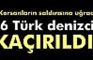 6 Türk denizci kaçırıldı
