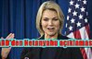 ABD'den Netanyahu açıklaması