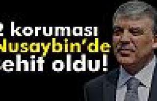Abdullah Gül'ün 2 koruması Nusaybin'de şehit...
