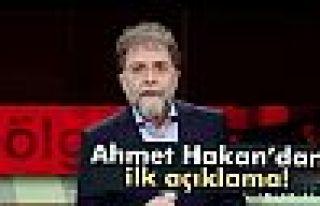 Ahmet Hakan'dan ilk açıklama
