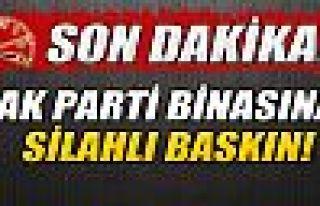 AK Parti binasına silahlı baskın!