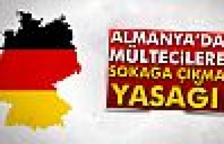 Almanya'da mültecilere sokağa çıkma yasağı