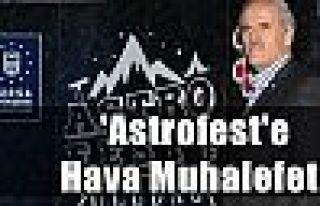 'Astrofest'e Hava Muhalefeti