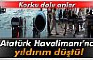 Atatürk Havalimanı'na yıldırım düştü