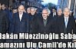Bakan Müezzinoğlu Sabah Namazını Ulu Camii'de...