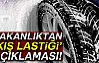BAKANLIK'TAN KIŞ LASTİĞİ AÇIKLAMASI!