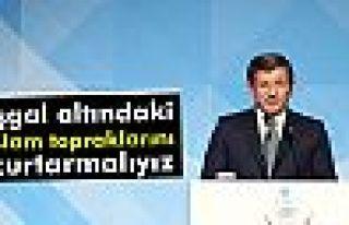 Başbakan Davutoğlu: İşgal altındaki İslam topraklarını...