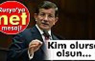 Başbakan Davutoğlu: 'Kim olursa olsun angajman kurallarımız...