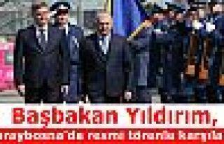 Başbakan Yıldırım, Saraybosna'da resmi törenle...