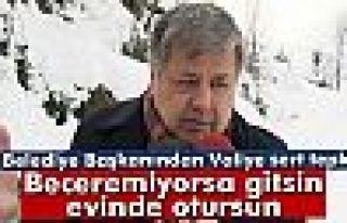 Başkan Ahmet Mete'den Vali Ersin Yazıcı'ya tepki