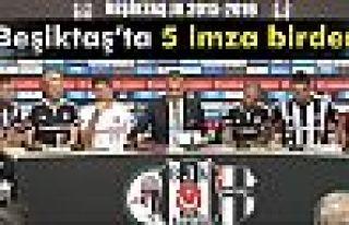 Beşiktaş'ta 5 imza birden
