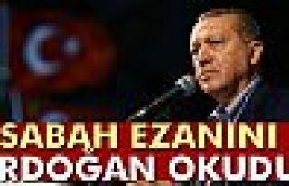 Beştepe'de sabah ezanını Cumhurbaşkanı Erdoğan...