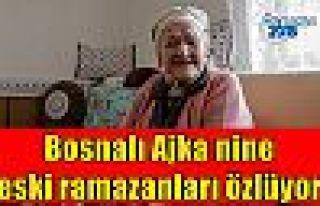 Bosnalı Ajka nine eski ramazanları özlüyor