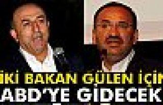 Bozdağ ve Çavuşoğlu, Gülen için ABD'ye gidecek