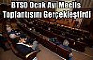 BTSO Ocak Ayı Meclis Toplantısını Gerçekleştirdi