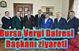 Bursa Vergi Dairesi Başkanı ziyareti