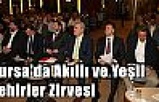 Bursa'da Akıllı ve Yeşil Şehirler Zirvesi