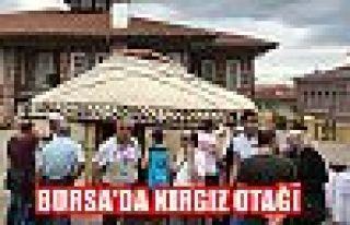 Bursa'da Kırgız otağı
