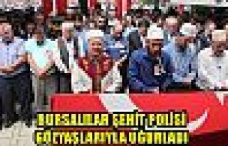 Bursalılar şehit polisi gözyaşlarıyla uğurladı