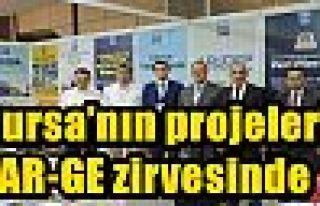 Bursa'nın projeleri AR-GE zirvesinde