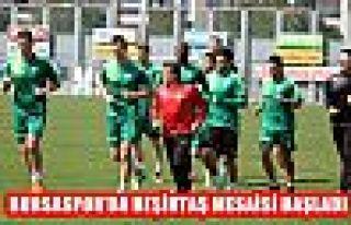 Bursaspor'da Beşiktaş Mesaisi Başladı