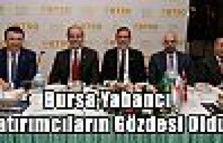 Bursa,Yabancı Yatırımcıların Gözdesi Oldu
