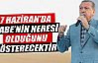 Cumhurbaşkanı Erdoğan: Bu millet 7 Haziran'da...