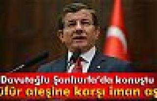 Davutoğlu: 'Küfür ateşine karşı iman aşkı'