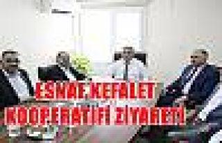 ESNAF KEFALET KOOPERATİFİ ZİYARETİ