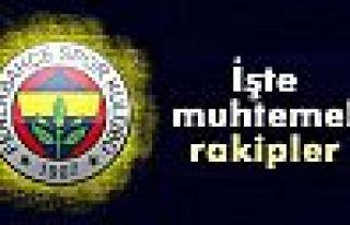 Fenerbahçe'nin muhtemel rakipleri