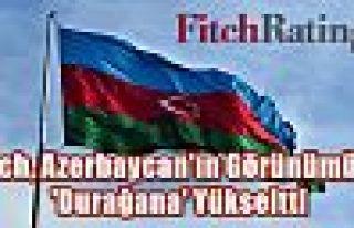 Fitch, Azerbaycan'ın görünümünü 'durağana'...