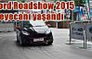 Ford Roadshow 2015 heyecanı yaşandı